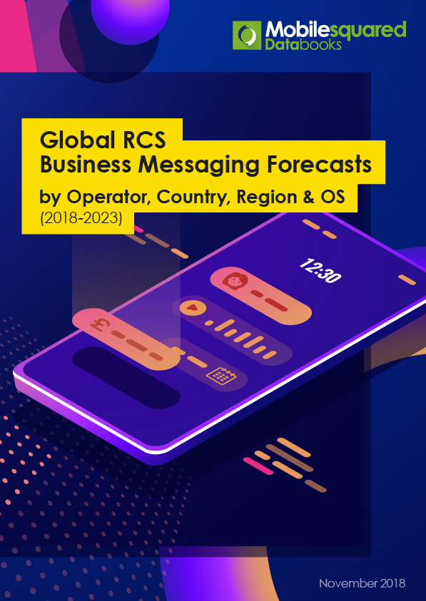 MobileSquared: Global RCS Business Messaging Forecasts 2018-2023