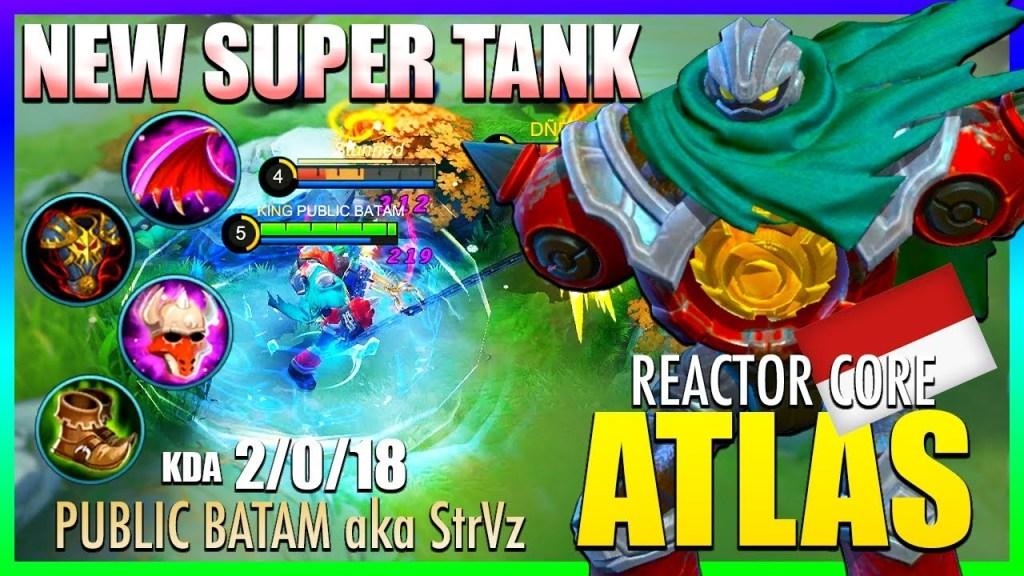 New Hero Atlas Perfect Gameplay   Reactor Core Atlas by PUBLIC BATAM aka StrVz ~ Mobile Legends