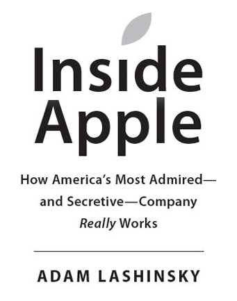 inside-apple Inside Apple Sheds Light On Secretive Apple Inner Workings
