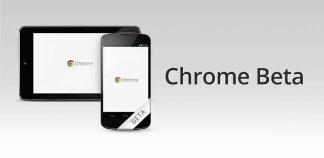 Chrome-Beta-640x312 Google brings out fixes for Chrome, adds Beta Channel for Android