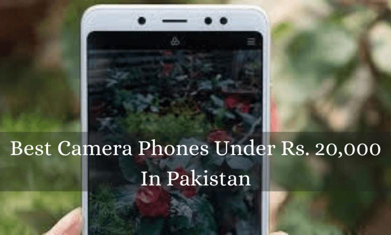 Photo of List of best camera phones under Rs.20,000 in Pakistan