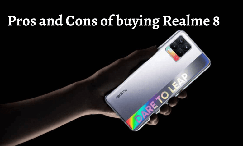 Photo of Pros and Cons of buying Realme 8