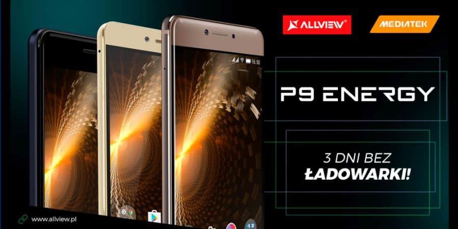Allview wprowadza na rynek nowe smartfony P9 z serii Energy