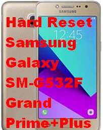 Hard Reset Samsung Galaxy SM-G532F Grand Prime+Plus