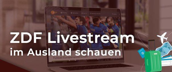 ZDF Livestream im Ausland