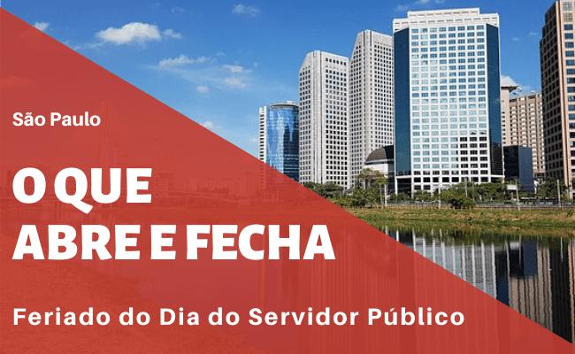O que abre e fecha Dia do Servidor Público