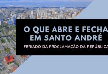 O que abre e fecha Santo André 15 de novembro