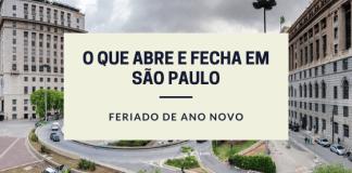 O que abre e fecha em São Paulo Ano Novo