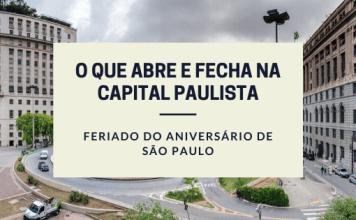 Aniversário de São Paulo O que abre e fecha