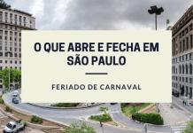 O que abre e fecha São Paulo Carnaval 2020