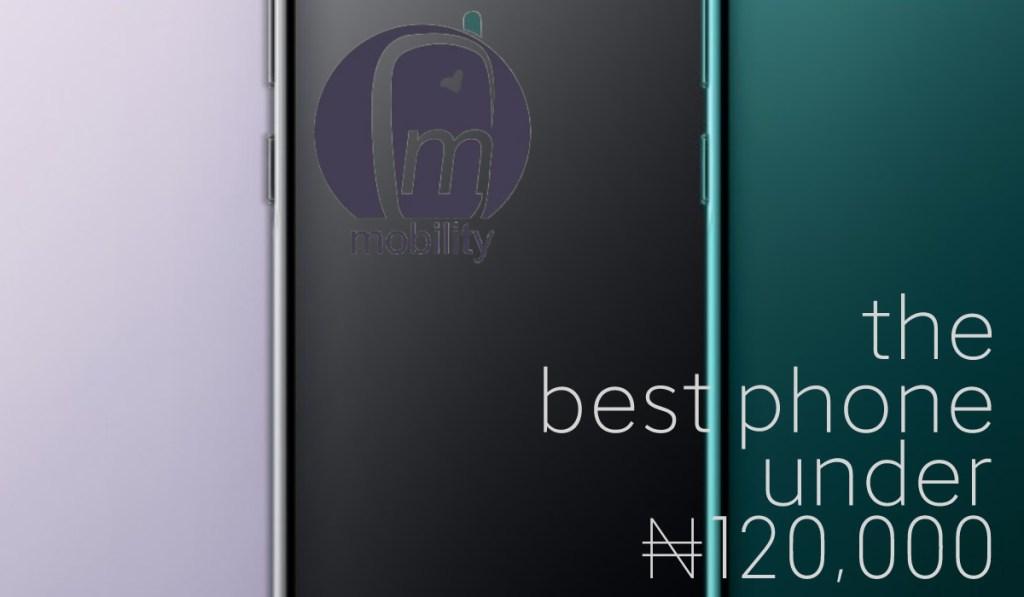 best phone under 120000 naira in Nigeria
