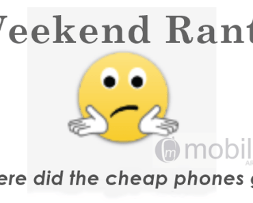 Weekend Rant: Where did the cheap phones go? 28