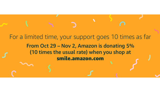 AmazonSmile 10x donation rate from Oct. 29 – Nov. 2