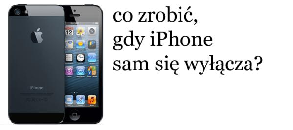 Co zrobić, gdy iPhone sam się wyłącza?