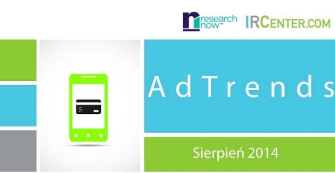 Badanie AdTrends sierpień 2014