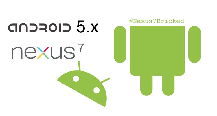 Nexus 7 Bricked - Android 5.x