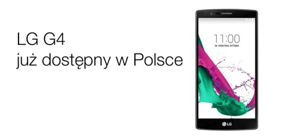 Flagowy LG G4 dostępny już w sprzedaży w Polsce