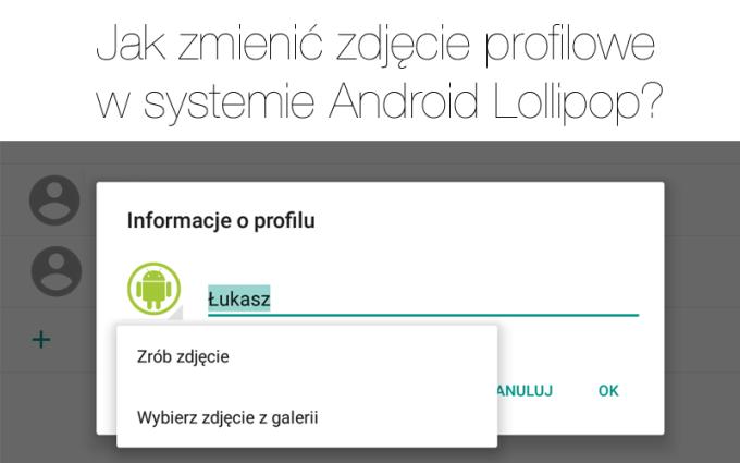 Jak zmienić zdjęcie profilowe w systemie Android Lollipop?