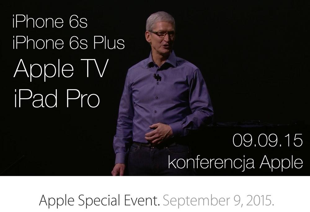 Relacja z konferencji Apple z 9 września 2015 r. (iPad Pro, iPhone 6s i 6s Plus, Apple TV)