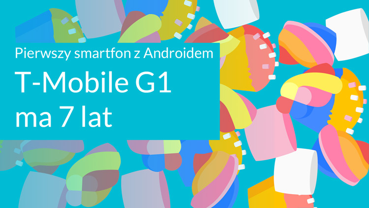 Pierwszy smartfon z Androidem T-Mobile G1 ma już 7 lat