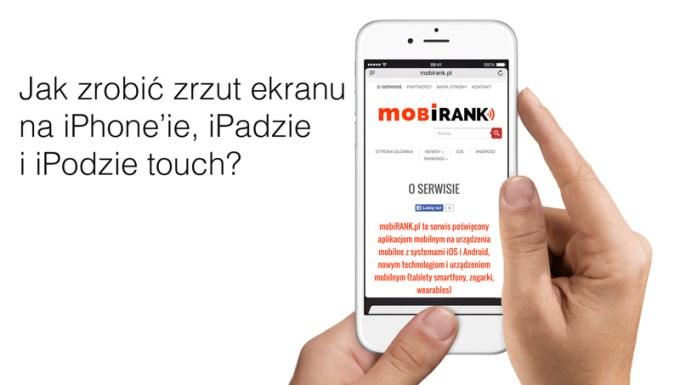 Jak zrobić zrzut ekranu na iPhone'ie, iPadzie i iPodzie touch?