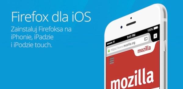 Mozilla przyspiesza Firefoxa na iOS-a
