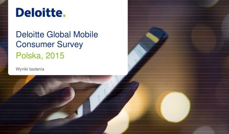 Wyniki badania Deloitte Global Mobile Consumer Survey - Polska 2015