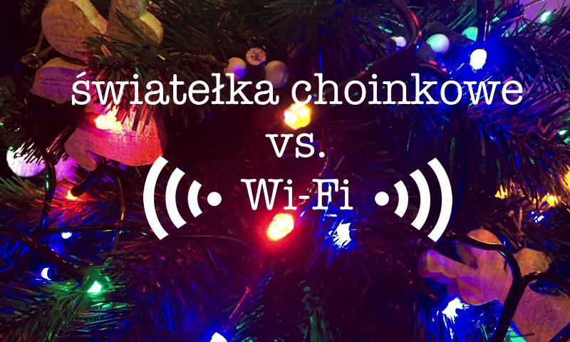 Lampki choinkowe vs. Wi-Fi