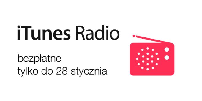 iTunes Radio bezpłatne do 28 stycznia 2016 r.
