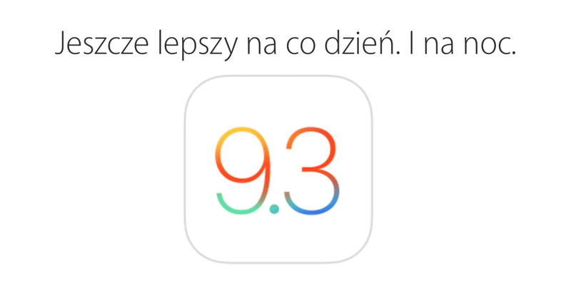 Zapowiedź systemu iOS 9.3 na polskich stronach Apple'a