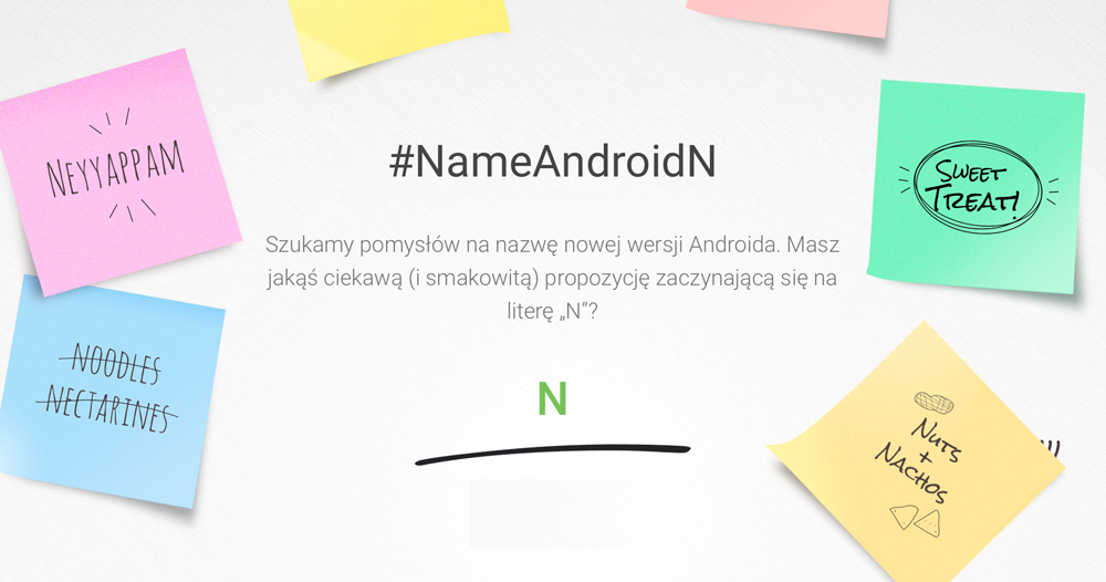Wymyśl nazwę dla Androida N #NameAndroidN