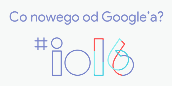 Co Google pokazało na I/O 2016?