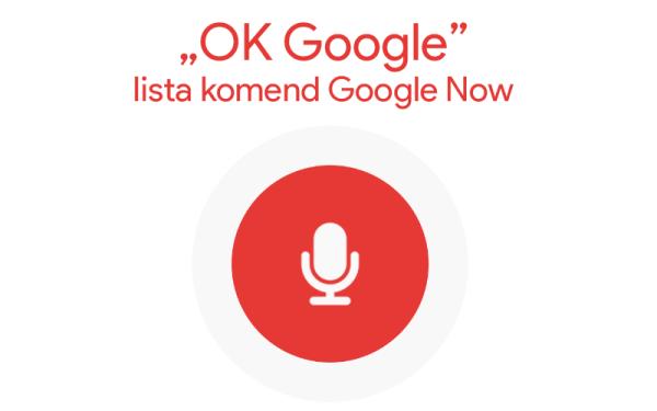 Lista komend i pytań Google Now