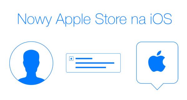 Nowa aplikacja Apple Store na iOS-a