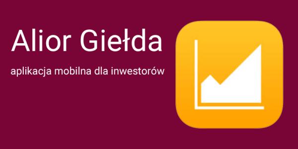 Alior Giełda – nowa aplikacja mobilna dla inwestorów