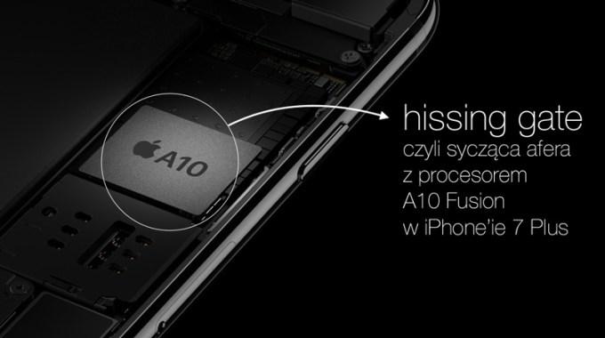 Hissing gate - afera z syczeniem procesora A10 Fusin w iPhone'ie 7