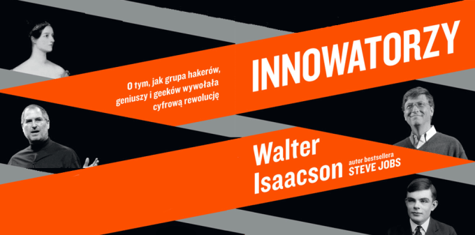 """""""Innowatorzy"""" Walter Isaacson (polskie tłumaczenie, nakład wydawnictwa Insignis)"""