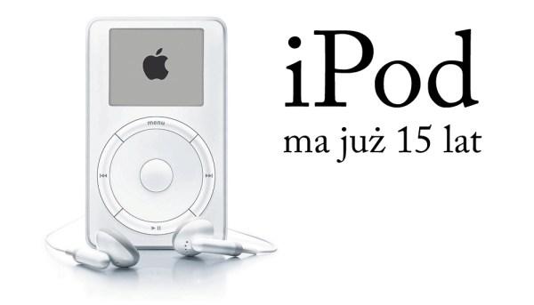 iPod od Apple'a skończył już 15 lat