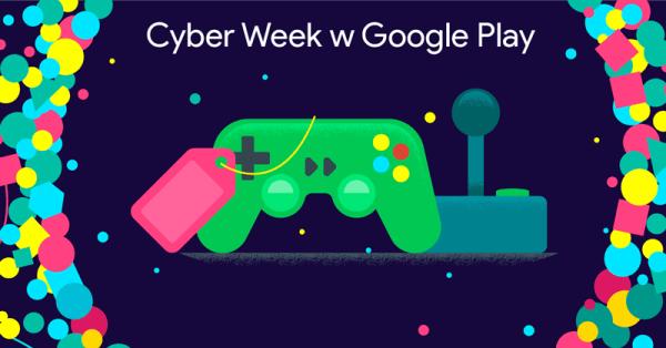 Cyber Week w Google Play, czyli gry 80% taniej