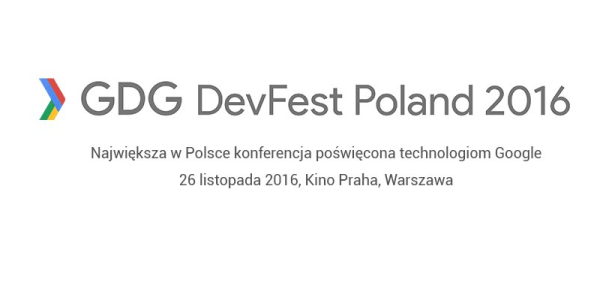 "Zapraszamy na ""GDG DevFest Poland 2016"""