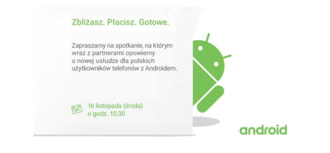 Konferencja Zbliżasz. Płacisz. Gotowe. (Android Pay, 16 listopada 2016)