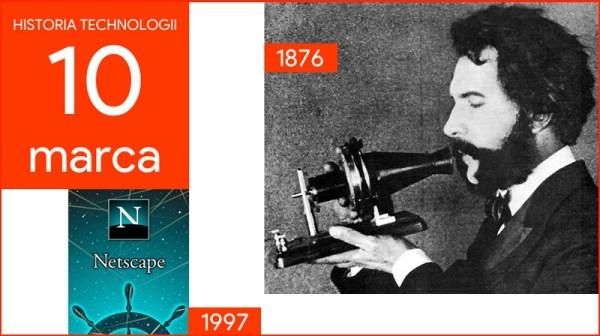 [10 marca] – Dzień w historii technologii