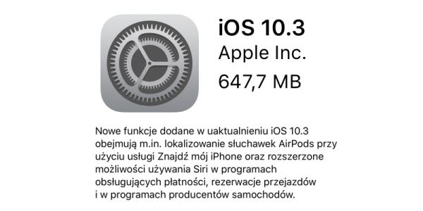 iOS 10.3 dostępny do pobrania – lista zmian