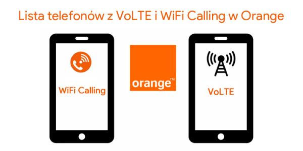 Lista telefonów z VoLTE i WiFi Calling w Orange