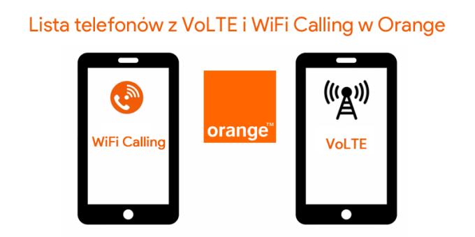 Pełna lista telefonów, na których działa VoLTE i WiFi Calling w Orange Polska