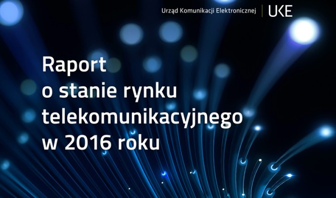 Raport UKE - Telekomunikacja w Polsce (2016 r.)