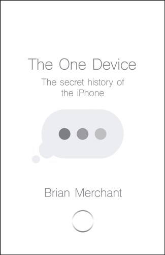 The One Device: The Secret History of the iPhone - okładka