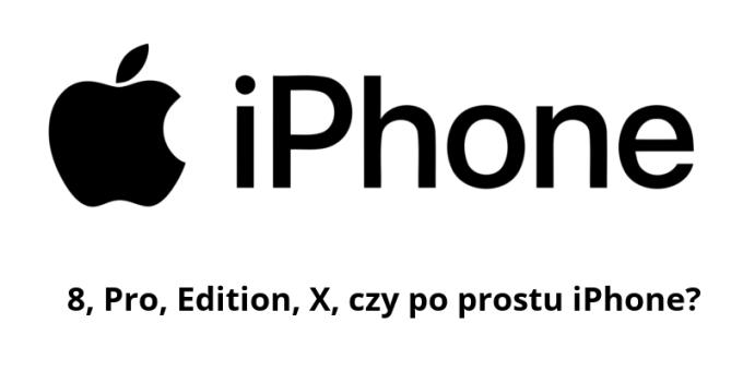 Nazwa iPhone'a z 2017 roku jest zagadką...