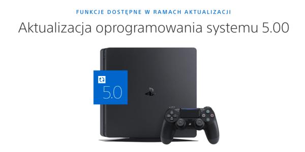 Aktualizacja oprogramowania w wersji 5.00 dla PS4