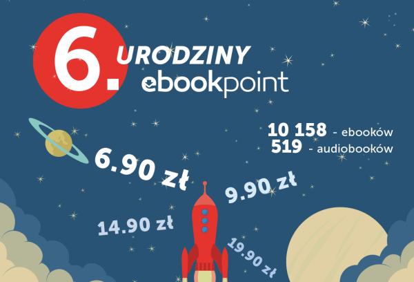 Ponad 10 tys. e-booków w promocji z okazji 6. urodzin ebookpoint
